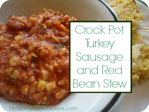 Crock Pot Turkey Sausage and Red Bean Stew