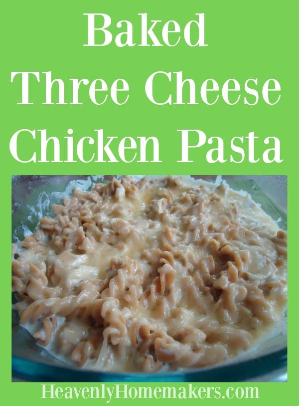Healthy Three Cheese Chicken Pasta Bake Recipe — Dishmaps