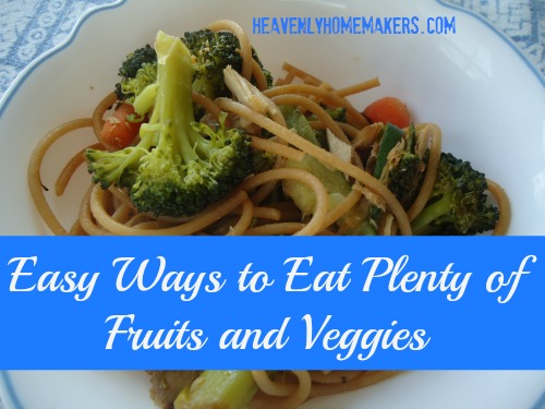 Easy Ways to Eat Plenty of Fruits and Veggies