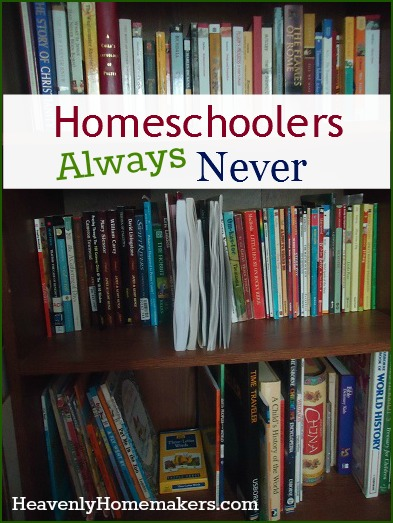 Homeschoolers Always Never