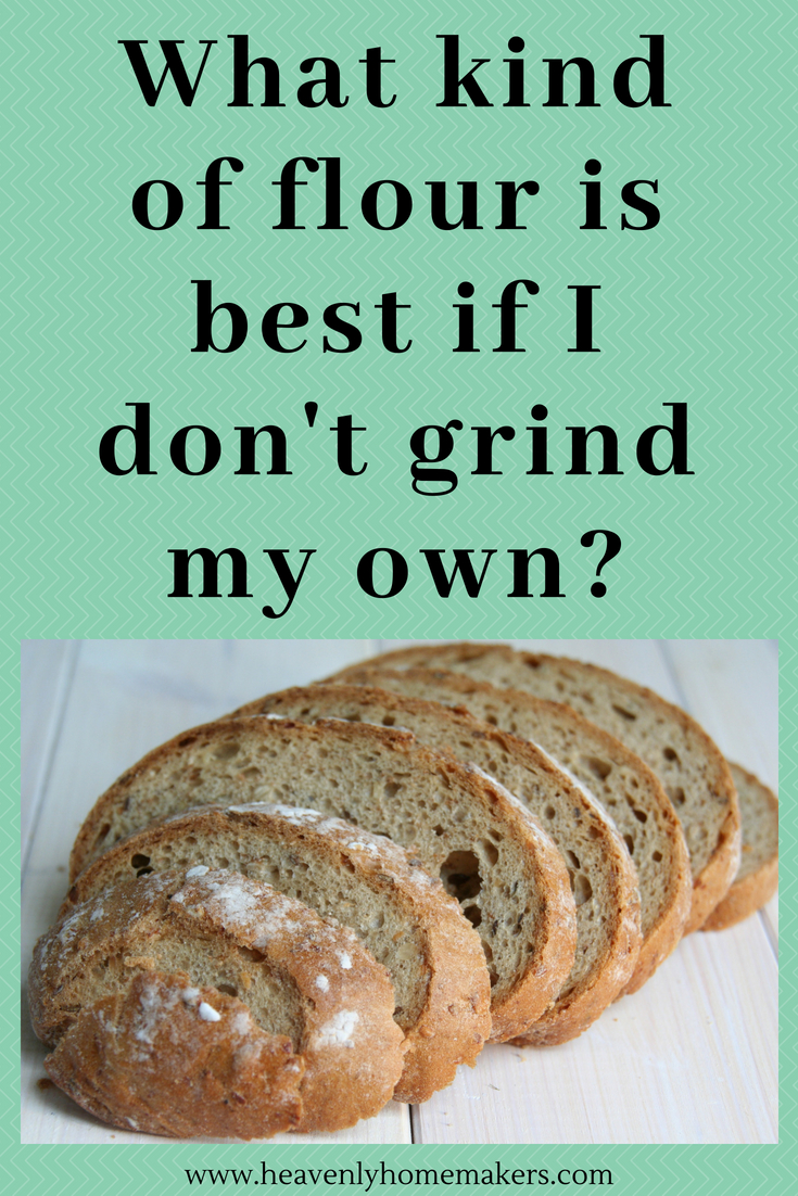 What kind of flour is best if I don't grind my own? Read this post to find out! #grindingflour #wholewheatflour #nutrimill