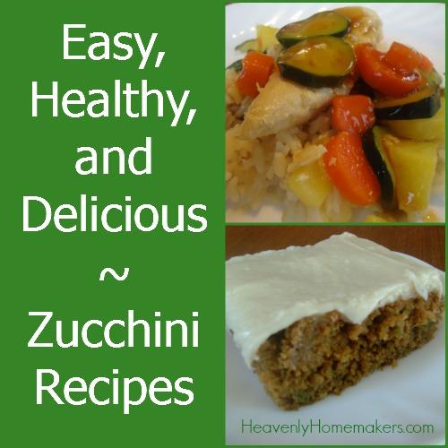 Zucchini Recipes - Easy, Healthy, Delicious