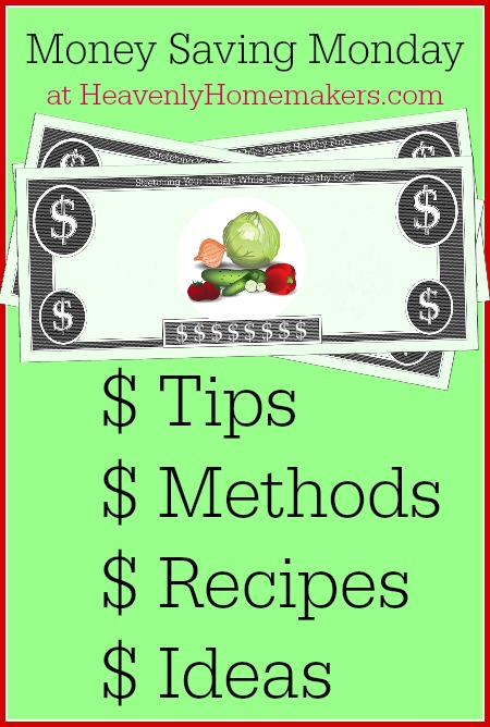 Money Saving Monday at Heavenly Homemakers