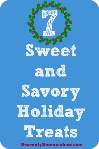 7 Sweet and Savory Holiday Treats