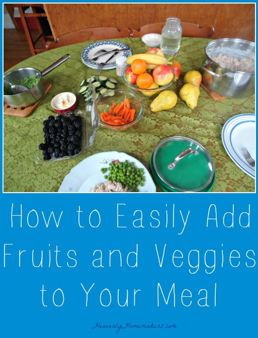 Easily Add Fruits and Veggies to Your Meal