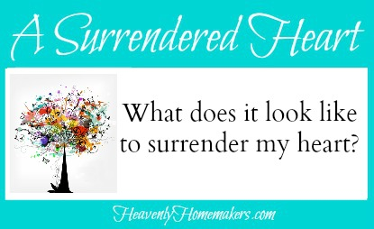 Surrendered Heart ~ What does it look like