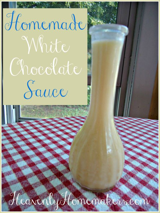 Homemade White Chocolate Sauce