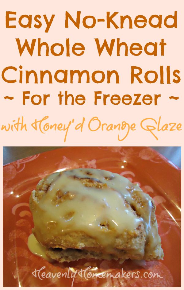 Easy No-Knead Whole Wheat Cinnamon Rolls for the Freezer with Honey'd Orange Glaze
