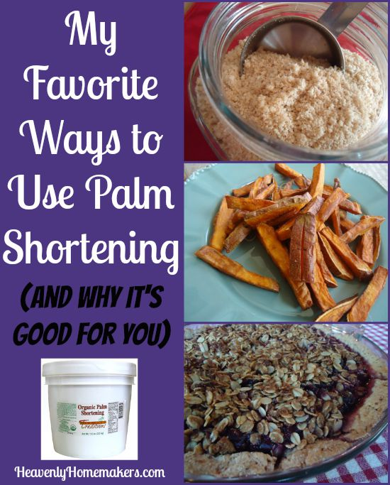 My Favorite Ways to Use Palm Shortening (and why it's good for you)