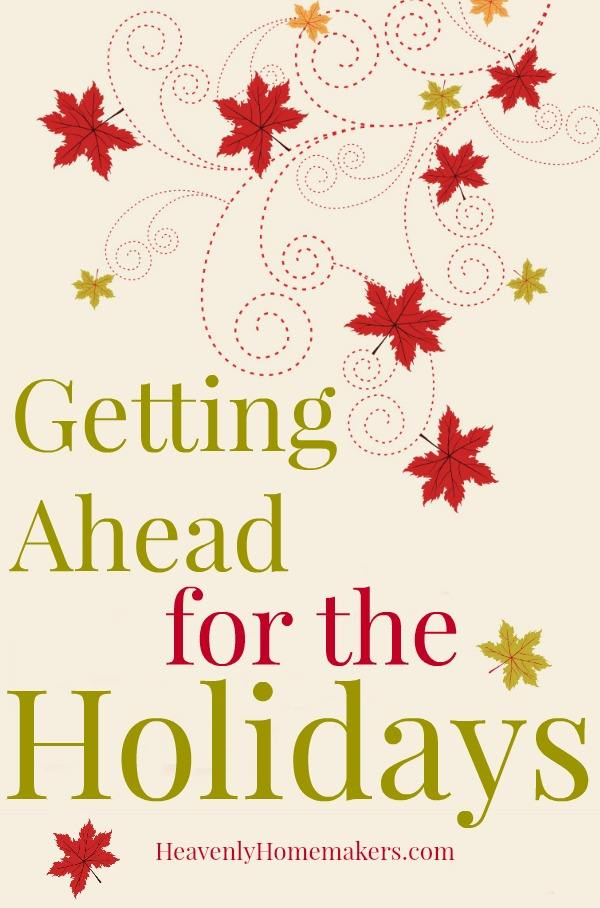 Getting Ahead for the Holidays
