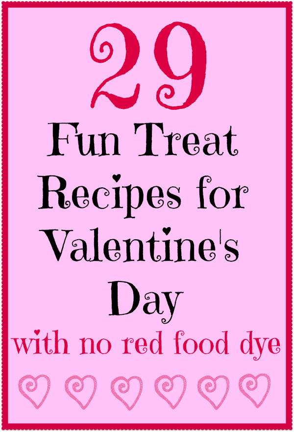 29 Fun Treat Recipes for Valentine's Day with NO Red Food Dye