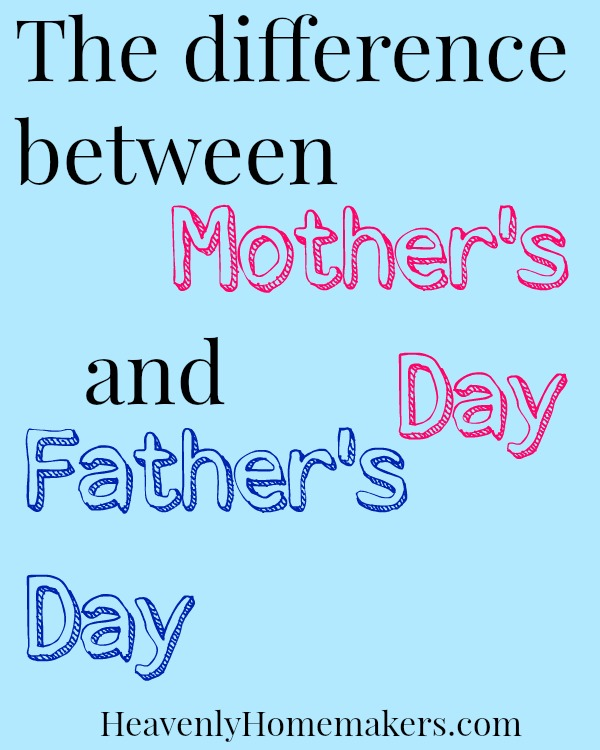The Difference Between Mother's Day and Father's Day