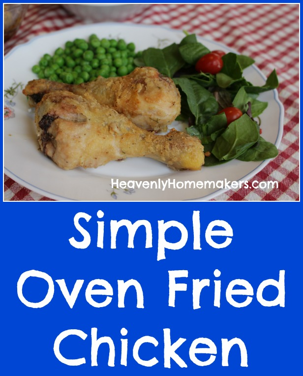 Simple Oven Fried Chicken | Heavenly Homemakers