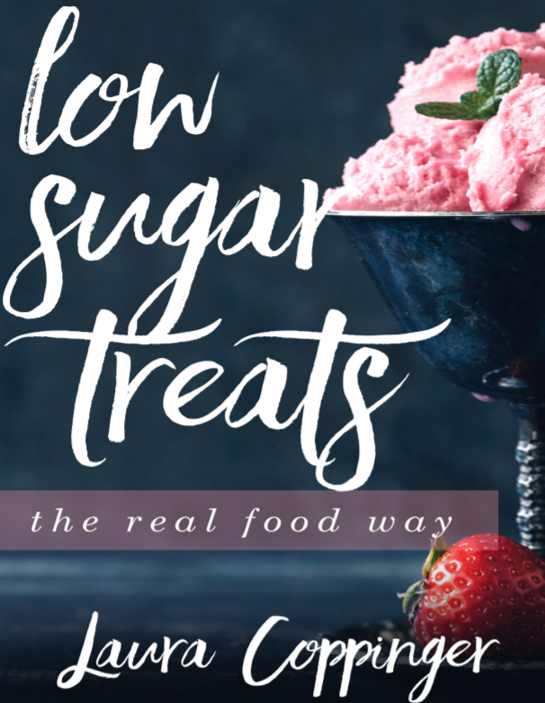 Low Sugar Treats, the Real Food Way
