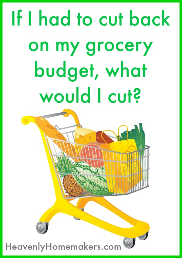 If I had to cut back on my grocery budget