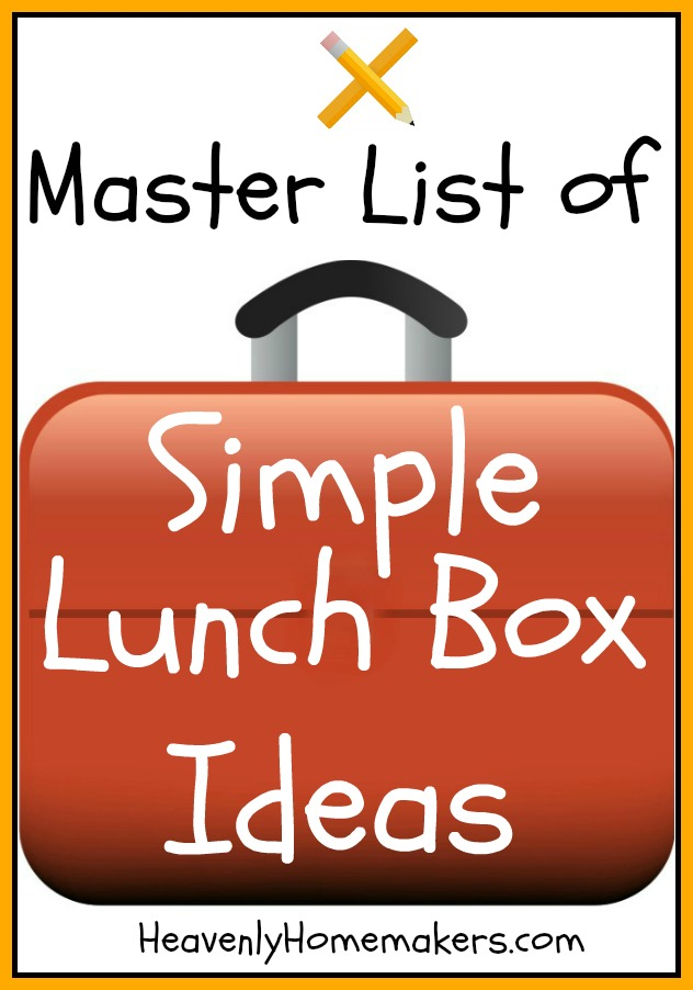 Master List of Simple Lunch Box Ideas