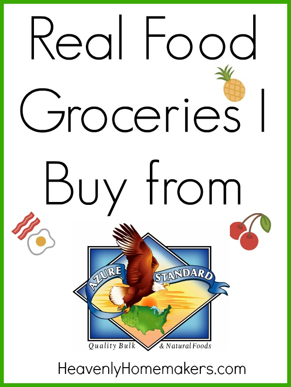 Real Food Groceries I Buy From Azure Standard