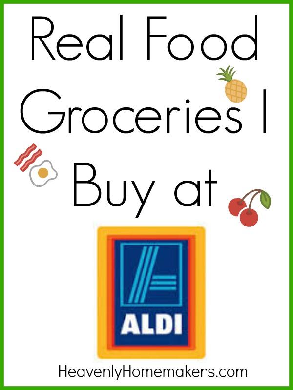 Real Food Groceries I Buy at Aldi