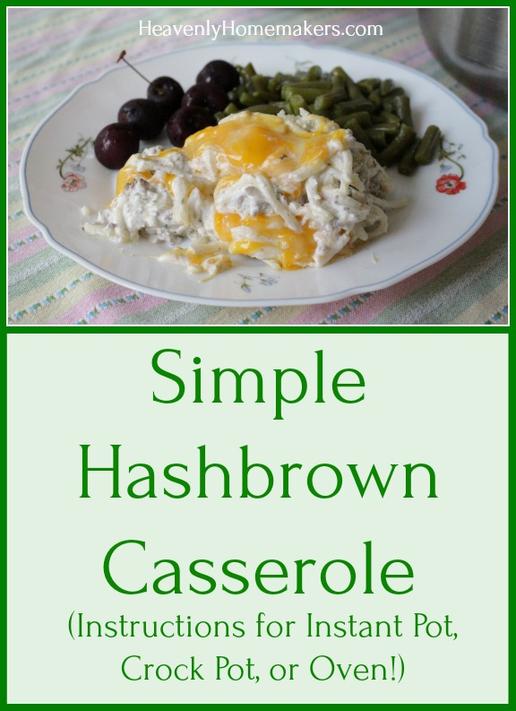 Simple Hashbrown Casserole (for Instant Pot, Crock Pot, or Oven)