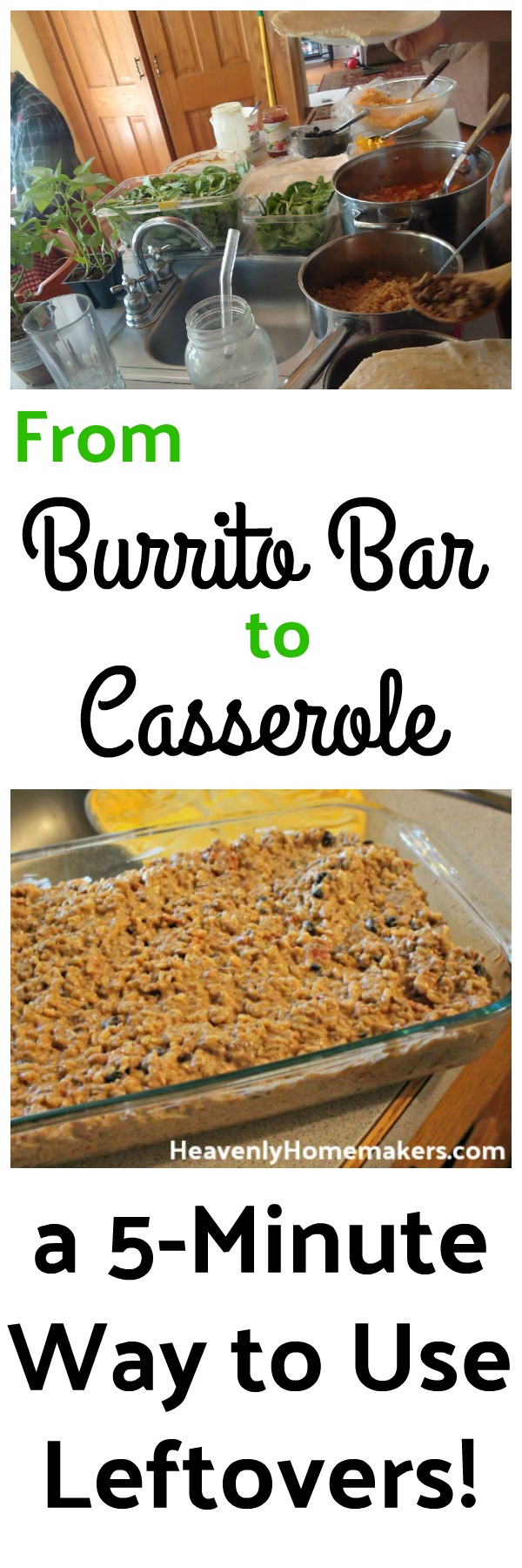 From Burrito to Casserole - a 5 minute way to use leftovers