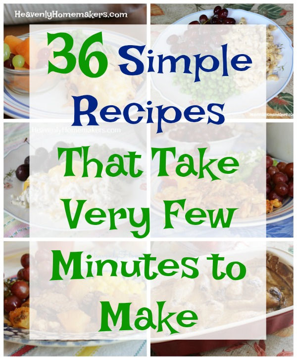 36 Simple Recipes That Take Very Few Minutes to Make