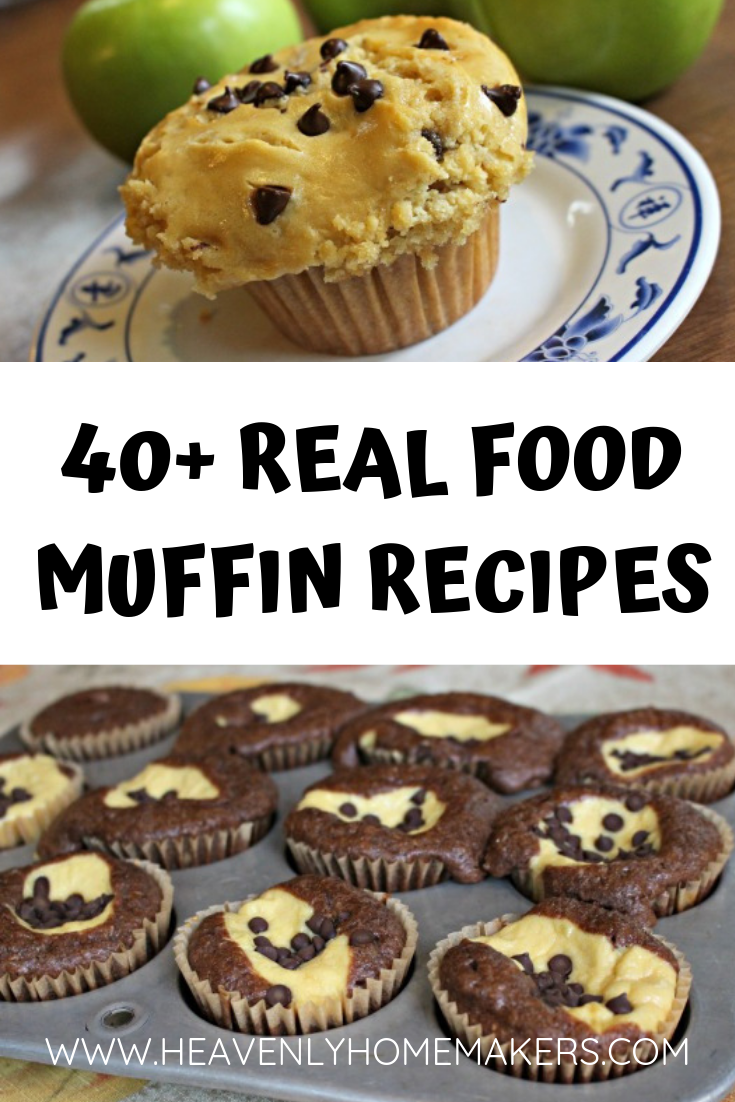 40 + Real Food Muffin Recipes