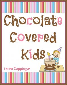 Chocolate Covered Kids Resource Pack
