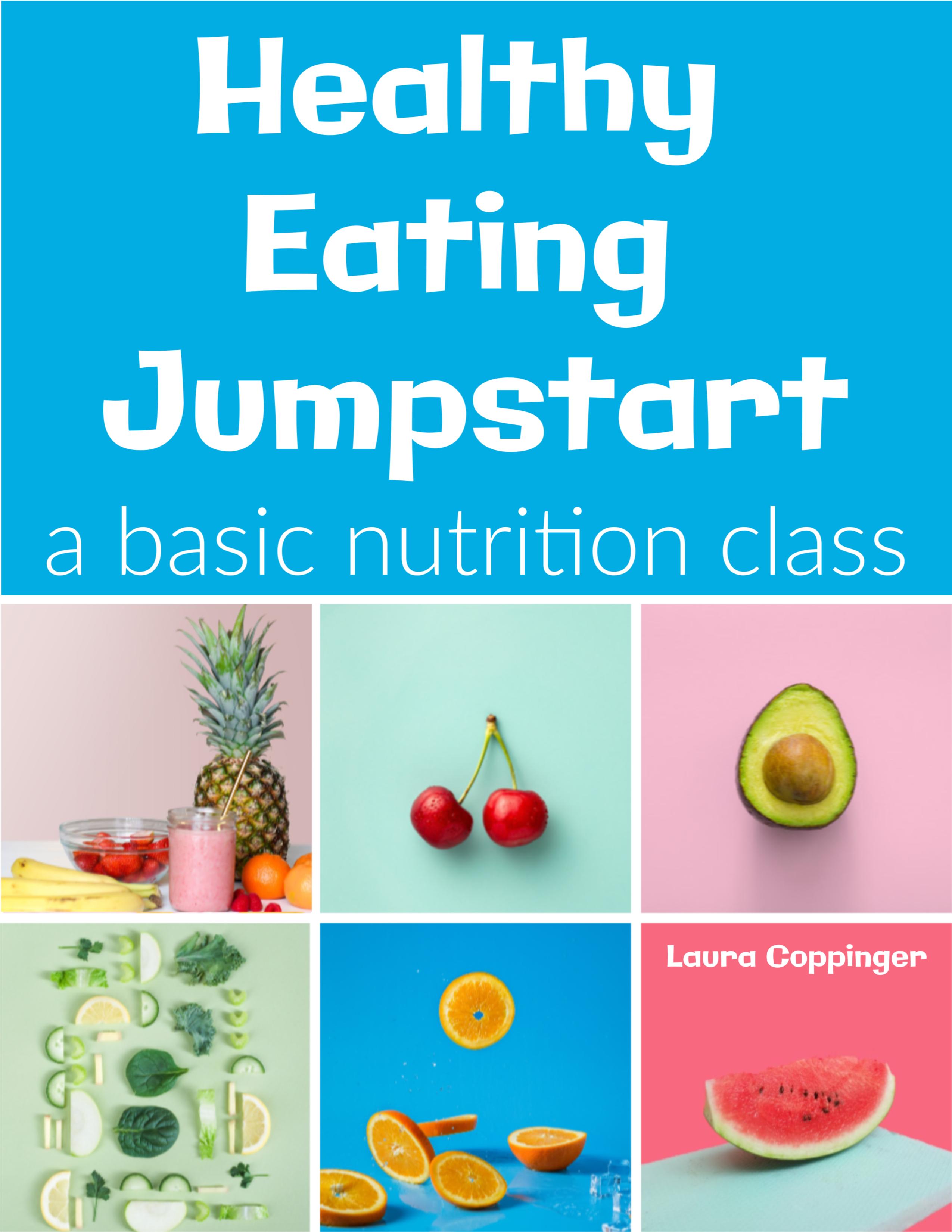 Healthy Eating Jumpstart Nutrition Class