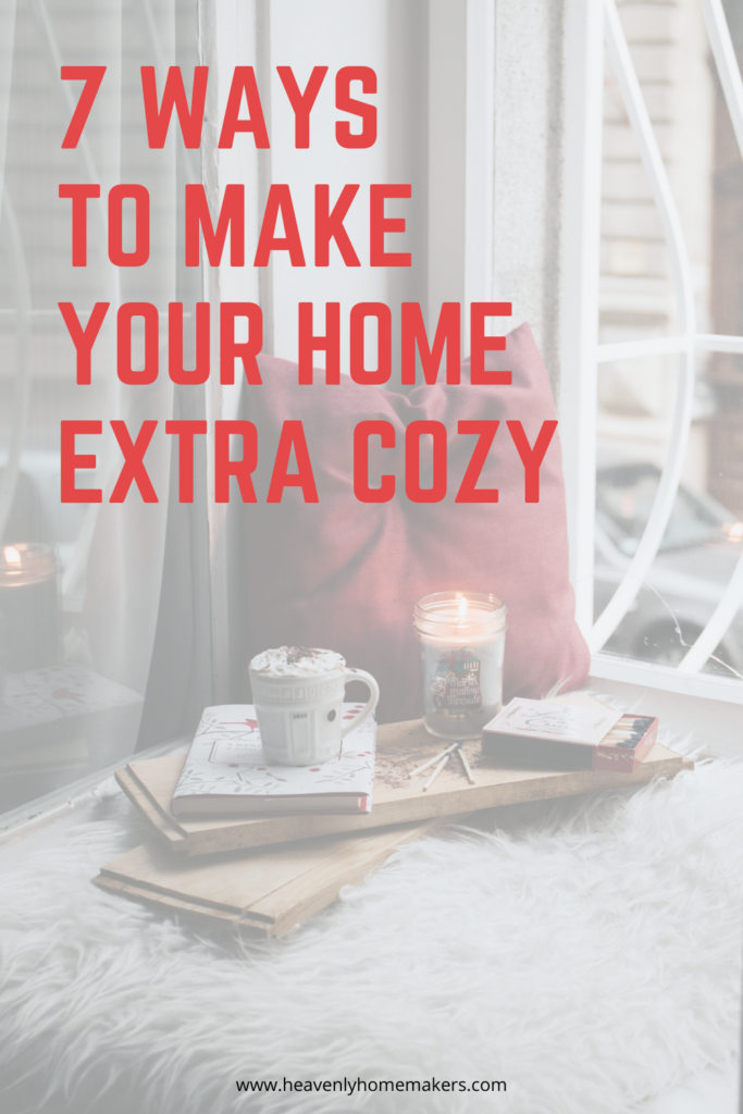 7 Ways to Make Your Home Extra Cozy