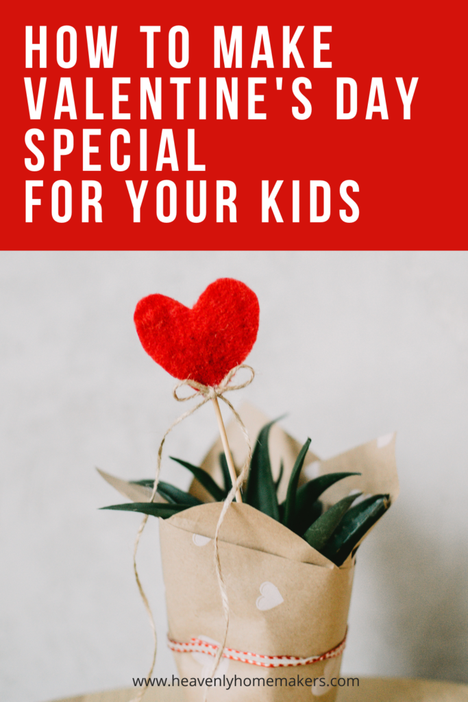 How to Make Valentine's Day Special For Your Kids